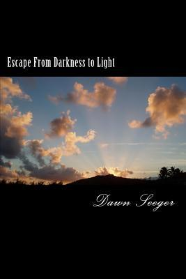Escape from Darkness to Light Dawn Seeger