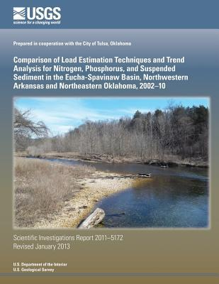 Comparison of Load Estimation Techniques and Trend Analysis for Nitrogen, Phosphorus, and Suspended Sediment in the Eucha- Spavinaw Basin, Northwester  by  U.S. Department of the Interior