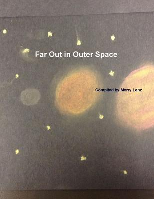 Far Out in Outer Space Merry Lenz