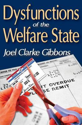 Dysfunctions of the Welfare State Joel Clarke Gibbons