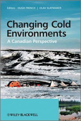 Changing Cold Environments: A Canadian Perspective  by  Hugh French