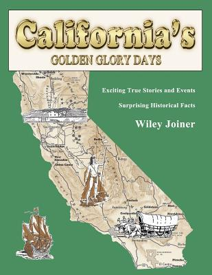 Californias Golden Glory Days Wiley Joiner