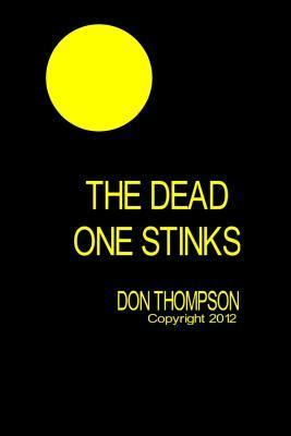The Dead One Stinks  by  Don Thompson
