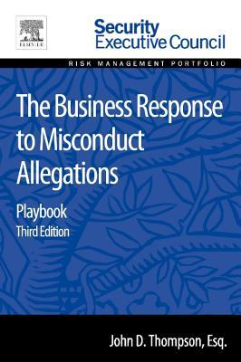 The Business Response to Misconduct Allegations: Playbook John D Thompson