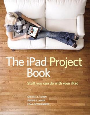 The iPad Project Book  by  Michael E. Cohen
