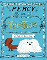 Percy and Tumtum: A Tale of Two Dogs