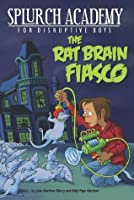 The Rat Brain Fiasco #1 (Splurch Academy)