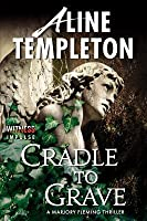 Cradle to Grave: A Marjory Fleming Thriller