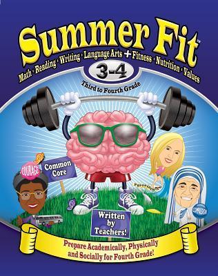Summer Fit, Grades 3-4: Exercises for the Brain and Body While Away from School Kelly Terrill
