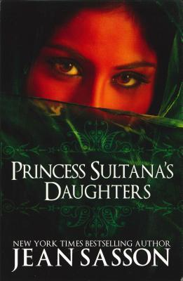 Princess: True Story of Life Behind the Veil in Saudi Arabia Jean Sasson