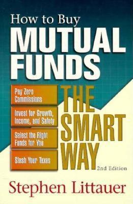 How to Buy Mutual Funds Smart Way  by  Stephen L. Littauer