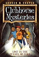 Lost in the Tunnel of Time (Clubhouse Mysteries, #2)