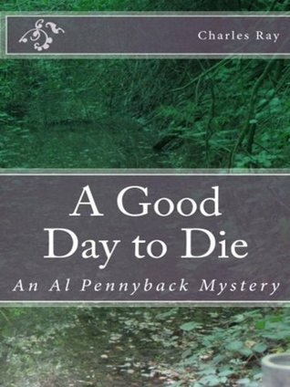 A Good Day to Die Charles Ray