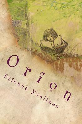 Orion: Et Coelo Fulgebant Astra Sereno  by  Etienne Yvelines