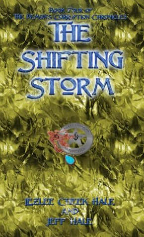 The Shifting Storm (The Demons Corruption Chronicles Book 4)  by  Lezlee Cheek Hale