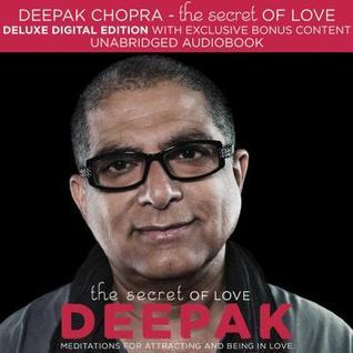 The Secret of Love: Meditations for Attracting and Being in Love Deepak Chopra