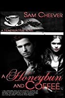 A Honeybun and Coffee (Honeybun Heat #1)