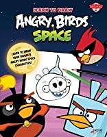 Learn to Draw Angry Birds Space: Learn to Draw All of Your Favorite Angry Birds and Those Bad Piggies -- In Space!