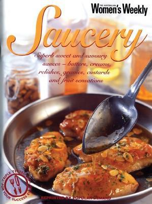 Saucery  by  The Australian Womens Weekly