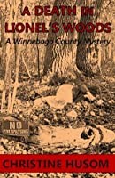 A Death in Lionel's Woods (Winnebago County Mystery Thriller)