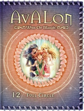 Full Circle (Avalon: Web of Magic #12)  by  Rachel Roberts