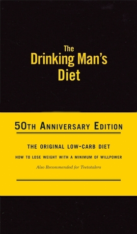 The Drinking Mans Diet: 50th Anniversary Edition  by  Robert Cameron