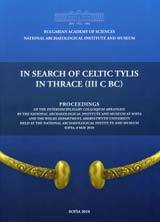 In Search of Celtic Tylis in Thrace  by  Lyudmil Vagalinski