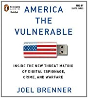America the Vulnerable: New Technology and the Next Threat to National Security