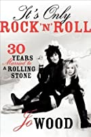 It's Only Rock and Roll: Thirty Years Married to a Rolling Stone by Jo Wood (May 21 2013)