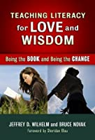 Teaching Literacy for Love and Wisdom: Being the Book and Being the Change (Language and Literacy)