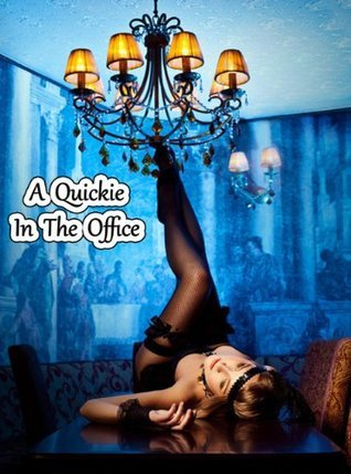 A Quickie In The Office  by  Kinette Pascal