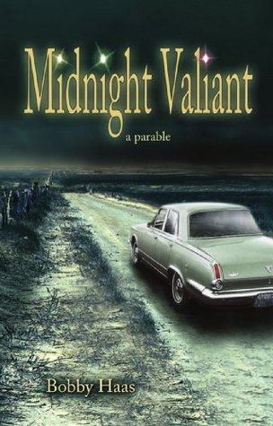 Midnight Valiant: A Parable  by  Bobby Haas