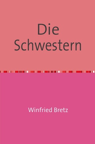 Die Schwestern  by  Winfried Bretz