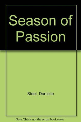 Golden Moments / Loving / Season Of Passion  by  Danielle Steel