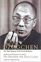 Dzogchen: the Heart Essence of the Great Perfection. Dzogchen Teachings Given in the West