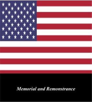 U.S. Historical Documents: Memorial and Remonstrance  by  United States Government