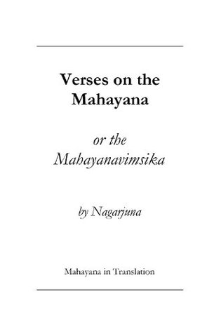 Twenty Verses on Mahayana Buddhism or the Mahayanavimsika of Nagarjuna The Ven. Nagarjuna
