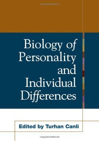 Biology of Personality and Individual Differences  by  Turhan Canli