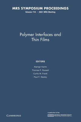 Polymer Interfaces and Thin Films: Volume 710 Alamgir Karim