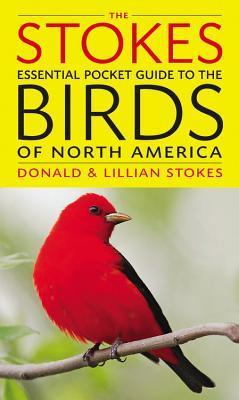 The Stokes Essential Pocket Guide to the Birds of North America Donald Stokes