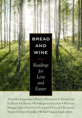 Bread and Wine: Readings for Lent and Easter N.T. Wright