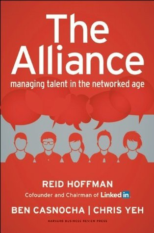 The Alliance: Managing Talent in the Networked Age  by  Reid Hoffman