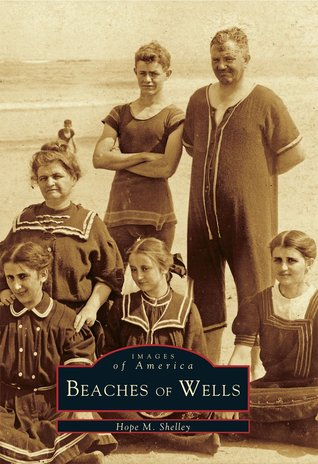 Beaches of Wells  by  Hope M. Shelley