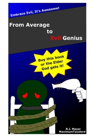 From Average To Evil Genius  by  Richard Meyer