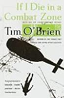 If I Die in a Combat Zone : Box Me Up and Ship Me Home [Paperback]