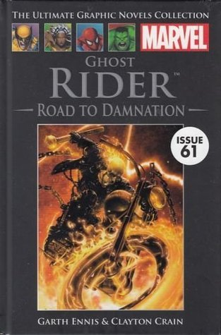 Ghost Rider: Road to Damnation (Marvel Ultimate Graphic Novel Collection #39)  by  Garth Ennis