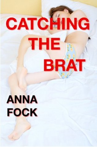 Catching the Brat Anna Fock