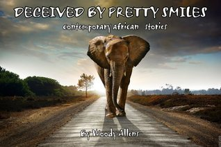 DECEIVED BY PRETTY SMILES  by  Woody Allens