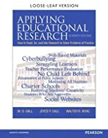 Applying Educational Research: How to Read, Do, and Use Research to Solve Problems of Practice (7th Edition)