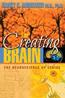 The Creating Brain: The Neuroscience of Genius